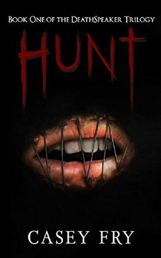 Hunt (DeathSpeaker Trilogy Book 1) by Casey Fry https://www.amazon.com/dp/B016GIRK8O/ref=cm_sw_r_pi_dp_U_x_7LnJAbRZFD17K