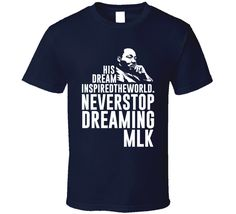 His Dream Inspired The World. Nevestop Dreaming T Shirt Just Peachy, Gifts For Friends, Inspired, Prints, Mens Tops, How To Make, T Shirt, Stuff To Buy, Inspiration