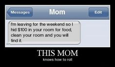 Ha! Hilarious! Gotta remember this for when the wee one is a teenager!