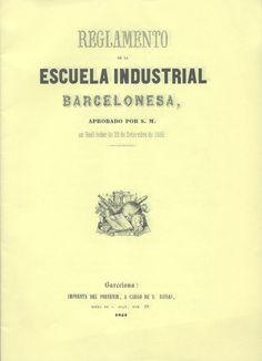 Reglamento de la Escuela Industrial Barcelonesa : aprobado por S.M. en Real órden de 23 de setiembre de 1852 /    Universidad Politécnica de Cataluña E.T.S. de Ingenieros Industriales de Barcelona (1992)