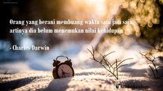 Nilai Kehidupan  Orang yang berani membuang waktu satu jam saja, artinya dia belum menemukan nilai kehidupan.  #GambarKataBagus #CharlesDarwin #Quotes #Inspirational #Motivation