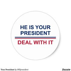 Your President Classic Round Sticker