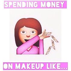 When you're truly, madly, deeply addicted to makeup, you're willing to spend every last dollar to your name on every damn thing in Sephora.