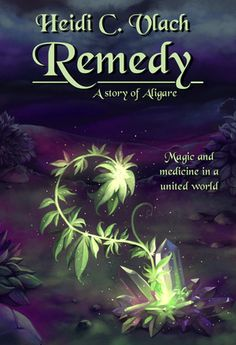 Remedy by Heidi C. Vlach - ebook,  Fantasy, anthropomorphic, family, magical fantasy, medical drama, secondary world, ePub, MOBI, PDF