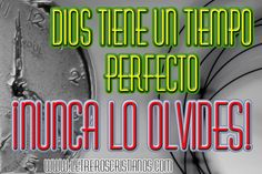 Dios tiene un tiempo PERFECTO, ¡Nunca lo olvides! « Letreros Cristianos.com :: Imagenes Cristianas, Imagenes para Facebook, Frases Cristianas