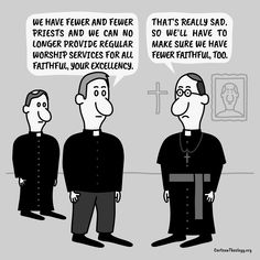 We Have Fewer And Fewer Priests – Cartoon Theology Christian Cartoons, Christian Humor, Church Humor, Worship Service, Priest, Faith, Memes, Meme, Loyalty
