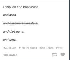 This showed up on my feed and I had no idea what it was referring to but then I realized it was Ian Kabra from 39 Clues. I don't really ship him with Amy though
