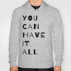 Philoso-Tee: You Can Have It All Hoody