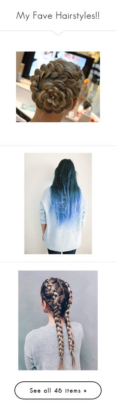 """""""My Fave Hairstyles!!"""" by happinesspeaceandlove ❤ liked on Polyvore featuring pictures, hair, blue, photos, blue pictures, backgrounds, beauty products, haircare, hairstyles and filler"""