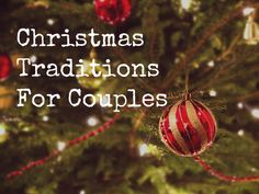 Christmas Traditions For Couples | RachaelRoehmholdt.com