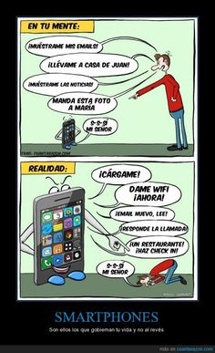 Sencillamente... #CuantaRazon SMARTPHONES - Son ellos los que gobiernan tu vida y no al revés