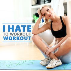Go From Hating to Loving Workouts!  #workout #fitness
