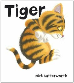 Buy Tiger by Nick Butterworth at Mighty Ape NZ. An adorable new toddler character from the creator of Percy the Park Keeper Tiger isn't a real tiger. Top Kids Books, Best Children Books, Toddler Books, Great Books, Childrens Books, My Books, Percy The Park Keeper, Butterworth, Children's Picture Books