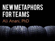 new-metaphors-for-teams by Ali Anani via Slideshare