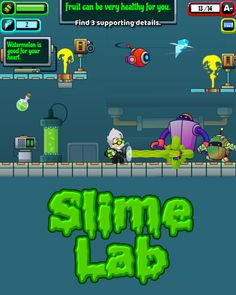 Find supporting details for a main idea in this crazy new game for kids. Slime Lab is overrun by poorly programmed robots. Slime Games For Kids, New Games For Kids, Educational Games For Kids, Kids Slime, Slime Lab, Big And Rich, Computer Basics, News Games, Main Idea
