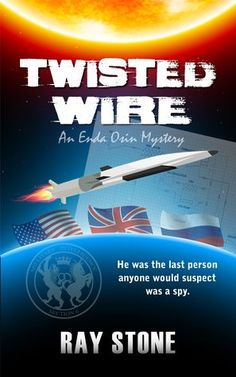 Twisted Wire by Ray Stone - second book in the Enda Osin spy thriller series