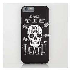 I Will Die My Own Death iPhone & iPod Case ($35) ❤ liked on Polyvore featuring accessories, tech accessories and iphone & ipod cases