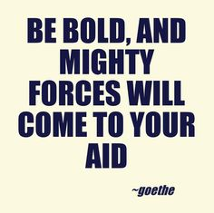 Be bold. Strength Quotes For Women, Inspirational Quotes About Strength, Motivational Quotes For Success, Inspiring Quotes About Life, Quotable Quotes, Wisdom Quotes, Words Quotes, Sayings, Inspire Others Quotes