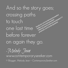 And so the story goes; crossing paths to touch one last time before forever on again they go. #relationship #love #breakup #lastgoodbye #movingon #loveends
