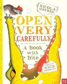 Open Very Carefully: A Book with Bite: Nick Bromley, Nicola O'Byrne: 9780763661632: Amazon.com: Books