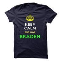 Keep Calm And Love BRADEN