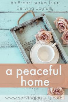 A Peaceful Home: 8 Part Series from serving joyfully Godly Wife, Godly Woman, Godly Marriage, Christian Homemaking, Christian Parenting, Peaceful Home, Home Management, Stay At Home Mom, Homekeeping
