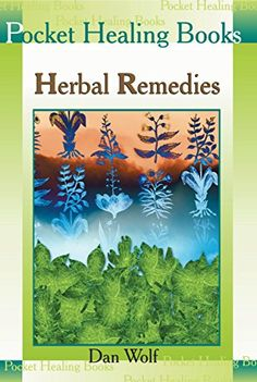 Herbal Remedies (Pocket Healing Books) by Dan Wolf http://www.amazon.com/dp/B00X6TCOGA/ref=cm_sw_r_pi_dp_ufSIvb15VN4M0