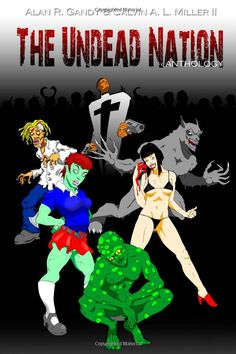 """The Undead Nation Anthology . Short stories including   """"Gumdrop City"""" by JZ Murdock , Also Alan R. Gandy (Author of the novel Voyeur Dead) and Calvin A. L. Miller II (Author of the novel Het Madden, A Zombie Perspective).   ( Proceeds going to The Breast Cancer Research Foundation. )"""