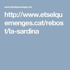 http://www.etselquemenges.cat/rebost/la-sardina