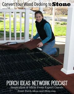 Podcast: Our guest Bart Stuchell shares about his system that enables you to turn wood decking on your porch, dock, deck, steps or gazebo to beautiful stone. It's a hexagonal underlayment that he invented that opens up new creative deck patio ideas. Imagine the beautiful stone you could have on your porch or deck! It's a DIY project as you can see in this photo. Listen to our program!