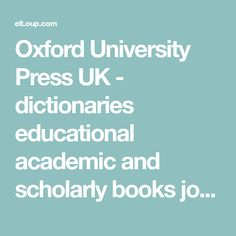 Oxford University Press UK - dictionaries educational academic and scholarly books journals and online products. Book Journal, Journals, English Resources, Oxford, University, Education, School, Books, Products