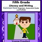 The Common Core Organizer, Assessment Guide and Portfolio for Fifth Grade Literacy and Writing is full of tools that you can use to teach and asses...