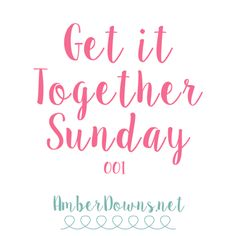 Get it Together Sunday link party.  Share your favorite blog post related to planning, organization, or other related topics.  Enjoy!