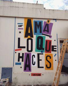AMÁ LO QUE HACÉS. Versión mural. 3x2 mt. #tanoveron #amaloquehaces #mural #streetart #letterpress #art #quote #mtn #spraypaint… Wall Murals, Wall Art, Wallpaper Quotes, Van Gogh, Letterpress, Art Direction, Photograph, Walls, Instagram