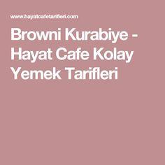 Browni Kurabiye - Hayat Cafe Kolay Yemek Tarifleri