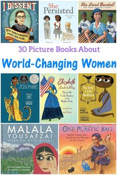 30 Picture Books About World-Changing Women - Feminist Books for Kids These books about world-changing women are perfect for Women's History Month or International Women's Day. Learn more about women who changed the world!