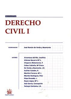 Derecho Civil, I / coordinador, José Ramón de Verda y Beamonte ; [colaboran] Alventosa del Río, Josefina...[et al.]. - Valencia : Tirant Lo Blanch, 2013