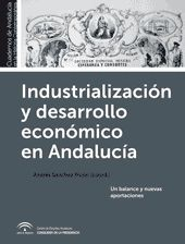 Industrialización y desarrollo económico en Andalucía : un balance y nuevas aportaciones / Andrés Sánchez Picón (coord.). Centro de Estudios Andaluces, 2013