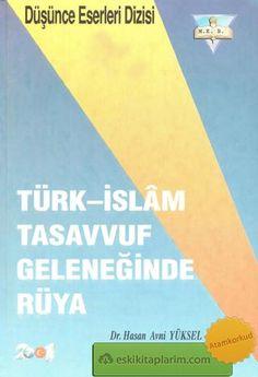 Türk-İslâm Tasavvuf Geleneğinde Rüya / Dr. Hasan Avni Yüksel
