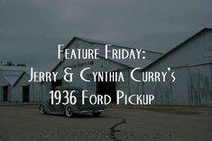 Feature Friday: Jerry & Cynthia Curry's 1936 Ford Pickup