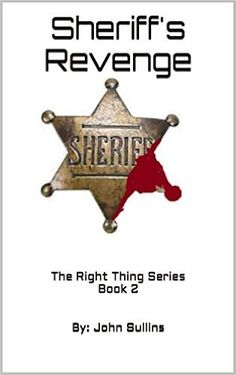 Sheriff's Revenge: The Right Thing Series Book 2 - Kindle edition by John Sulllins, Jim Massie, Marcia Sullins. Literature & Fiction Kindle eBooks @ Amazon.com.