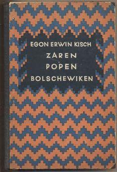 KISCH, EGON ERWIN: ZAREN - POPEN - BOLSCHEWIKEN.   Berlin, Erich Reiss Verlag, 1927. 1. vyd. Berlin, Reiss, Book Art, History, Altered Book Art, Altered Books, Berlin Germany