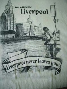 Liverpool never leaves you...