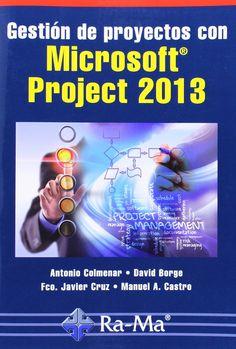Gestión de proyectos con Microsoft Project 2013 / Antonio Colmenar Santos ... [et al.]