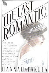 The Last Romantic: A Biography of Queen Marie of Roumania Used Book in Good Condition The Glittering Court, S Diary, Used Books, Reading Lists, Biography, Seventeen, Literature, Author, Romantic