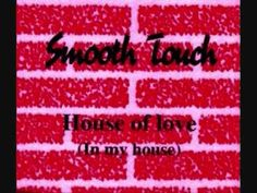 Smooth Touch - House Of Love, In My House (Secret Tribal Mix)