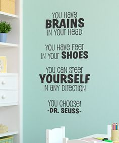 Take a look at this 'Brains' Dr. Seuss Wall Quote by Wallquotes.com by Belvedere Designs on #zulily today!