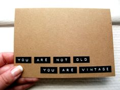 Funny Birthday Card - You Are Not Old, You Are Vintage