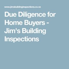 Due Diligence for Home Buyers - Jim's Building Inspections