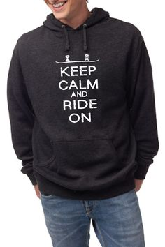 Keep Calm and Ride On! Probably the most comfartable hoodie we've ever worn! You'll be surprised how often you end up pulling this one out of the closet. Pretty much any situation calls for a perfect